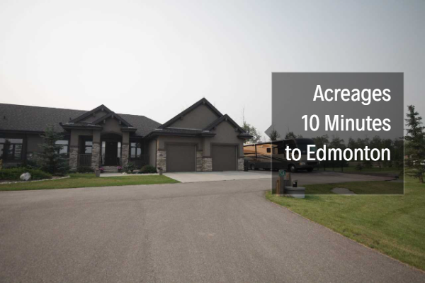 Acreages 10 Minutes From Edmonton Under 600K